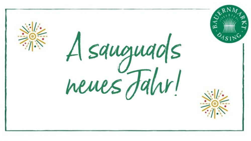 A sauguads neues Jahr!
